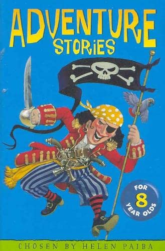 Adventure Stories for 8 Year Olds By Helen Paiba