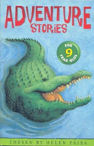 Adventure Stories for 9 Year Olds By Helen Paiba