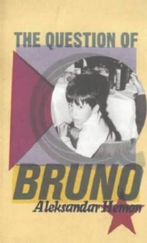 The Question of Bruno (HB) By Aleksandar Hemon