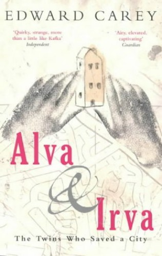 Alva & Irva By Edward Carey