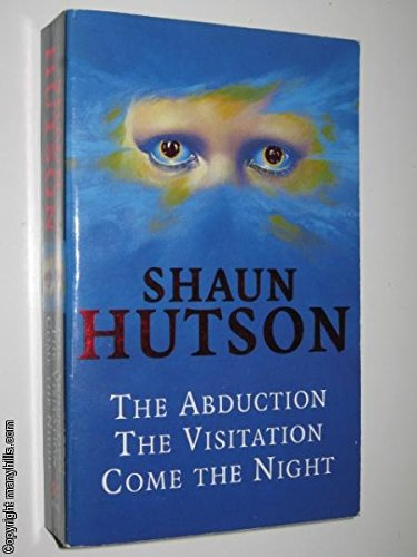 The Abduction/The Visitation/Come the Night By Shaun Hutson