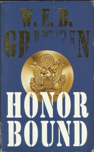 Honor Bound By W. E. B. Griffin