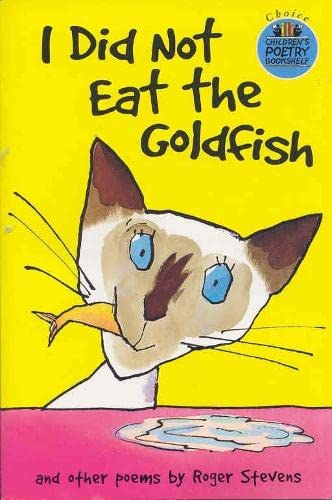 I Did Not Eat the Goldfish By Roger Stevens