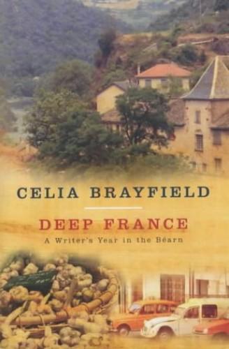Deep France By Celia Brayfield