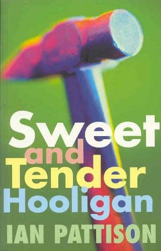 Sweet and Tender Hooligan By Ian Pattison