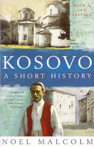 Kosovo: A Short History by Noel Malcolm