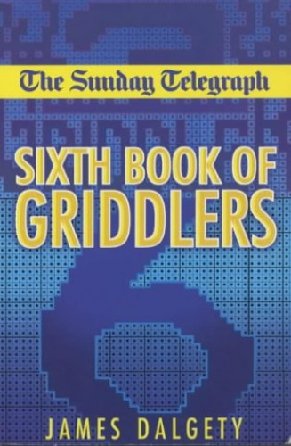 The Sunday Telegraph Sixth Book of Griddlers By Telegraph Group Limited