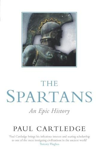 The Spartans: An Epic History by Paul Cartledge