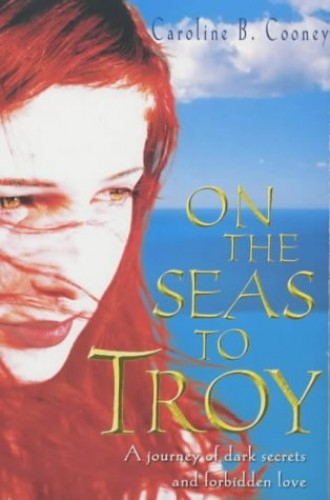 On The Seas To Troy By Caroline B. Cooney