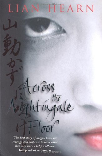 Across the Nightingale Floor (Tales of the Otori) By Lian Hearn