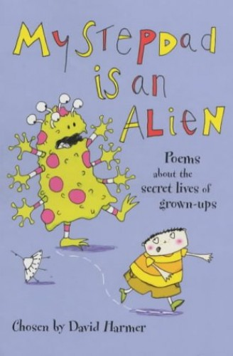My Stepdad's an Alien (PB) By Edited by David Harmer