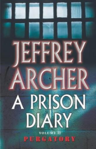 A Prison Diary Volume II: Purgatory by Jeffrey Archer