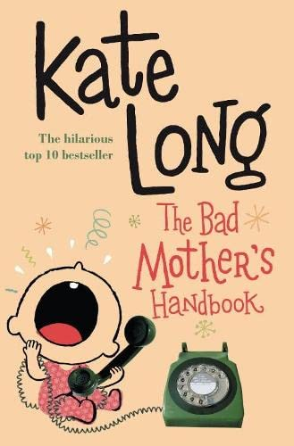 The Bad Mother's Handbook By Kate Long