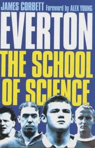 Everton: School of Science By James Corbett