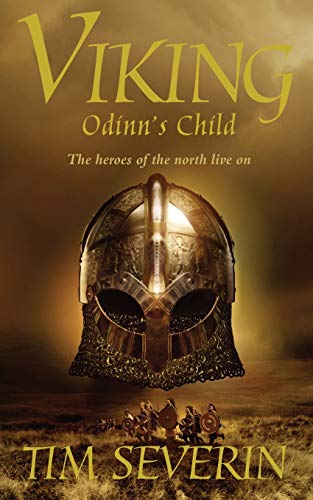 Odinn's Child (Viking Book 1) By Tim Severin
