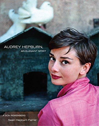 Audrey Hepburn, Elegant Spirit By Sean Hepburn Ferrer