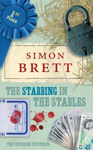 The Stabbing in the Stables: The Fethering Mysteries by Simon Brett