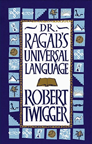 Dr Ragab's Universal Language By Robert Twigger