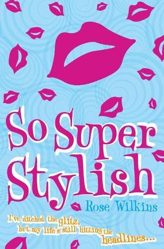 So Super Stylish By Rose Wilkins