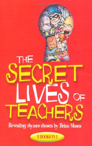 The Secret Lives of Teachers By Brian Moses