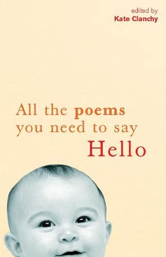 All the Poems You Need to Say Hello by Kate Clanchy