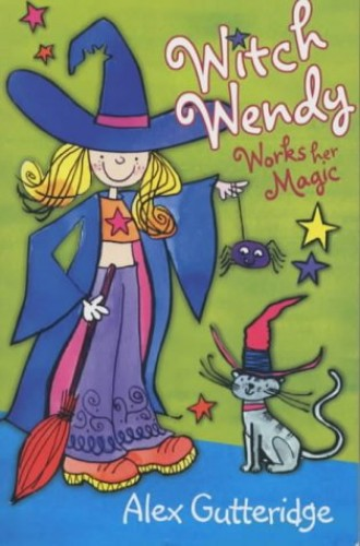 Witch Wendy Works Her Magic By Alex Gutteridge