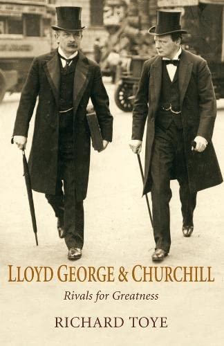 Lloyd George and Churchill By Richard Toye