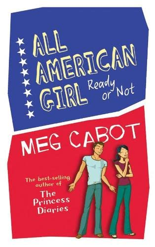 All American Girl: Ready Or Not By Meg Cabot