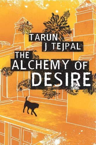 The Alchemy of Desire By Tarun J. Tejpal