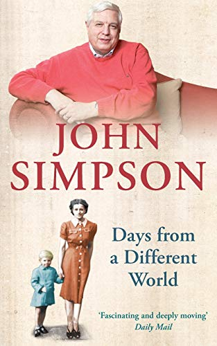 Days from a Different World By John Simpson