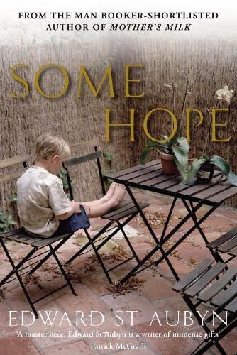 Some Hope By Edward St Aubyn