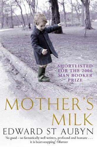 Mother's Milk By Edward St Aubyn