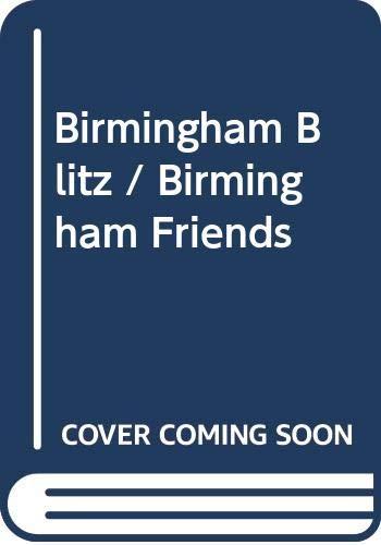 Birmingham Blitz / Birmingham Friends By Annie Murray
