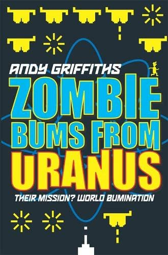 Zombie Bums From Uranus By Andy Griffiths