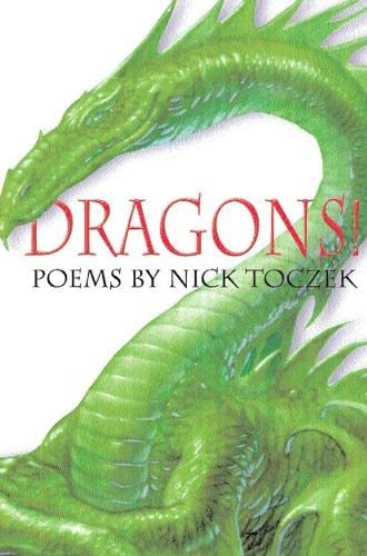 Dragons!: Magical Poems by By Nick Toczek