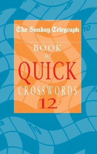"The ""Sunday Telegraph"" Book of Quick Crosswords: No. 12 by Telegraph Group Limited"