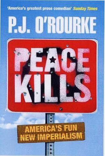 Peace Kills By P. J. O'Rourke