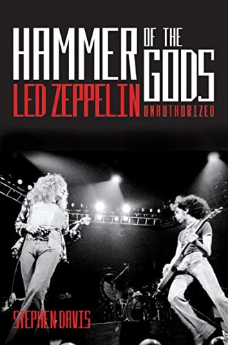 Hammer of the Gods: Led Zeppelin Unauthorised By Stephen Davis