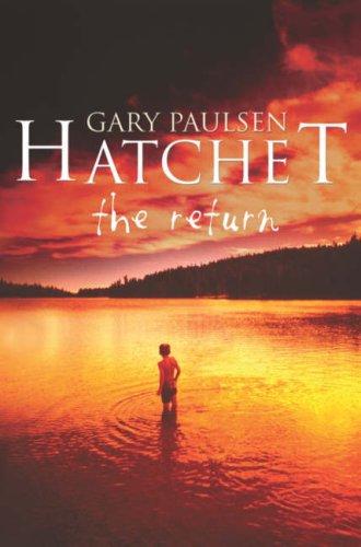 Hatchet: The Return: new cover edition By Gary Paulsen
