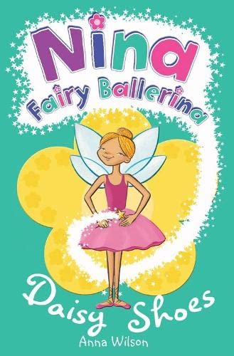 Nina Fairy Ballerina: Daisy Shoes By Anna Wilson