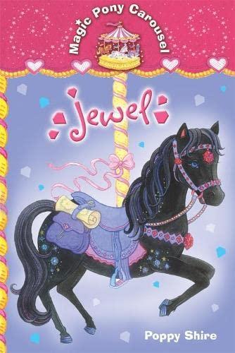 Magic Pony Carousel 4: Jewel By Poppy Shire