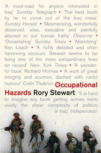 Occupational Hazards: My Time Governing in Iraq by Rory Stewart