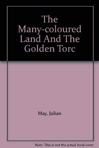 The Many-Coloured Land and The Golden Torc By Julian May