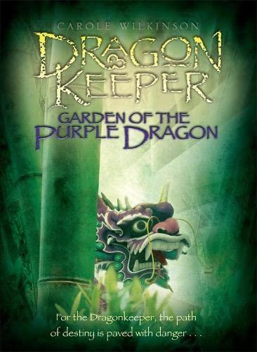 Dragonkeeper: Garden of the Purple Dragon By Carole Wilkinson