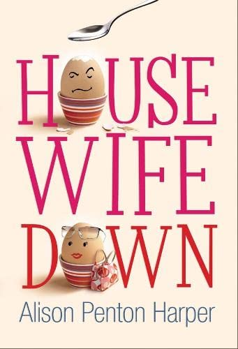 Housewife Down By Alison Penton Harper