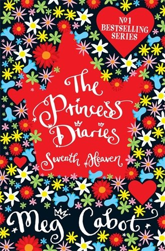 The Princess Diaries: Seventh Heaven by Meg Cabot