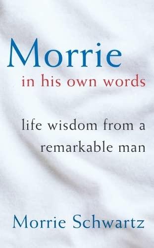 Morrie In His Own Words By Morrie Schwartz