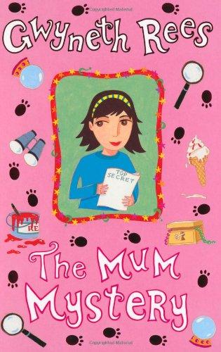 The Mum Mystery By Gwyneth Rees
