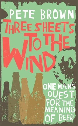 Three Sheets To The Wind By Pete Brown