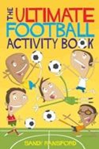 The Ultimate Football Activity Book By Sandy Ransford